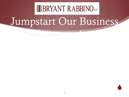 Jumpstart Our Business Startups Act Webinar Presented to the National Association of Securities Professionals By Bryant Burgher Jaffe LLP May 3, 2012 at.