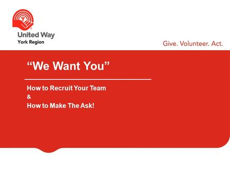 We Want You How to Recruit Your Team & How to Make The Ask!