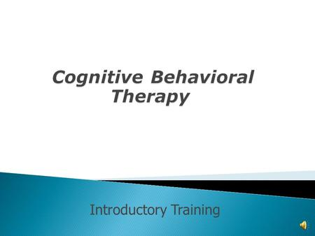Introductory Training Behavioral Therapy Behavioral Therapy helps you weaken the connections between troublesome situations and your habitual reactions.