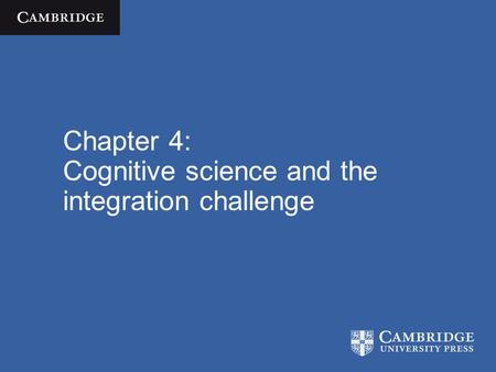 Chapter 4: Cognitive science and the integration challenge
