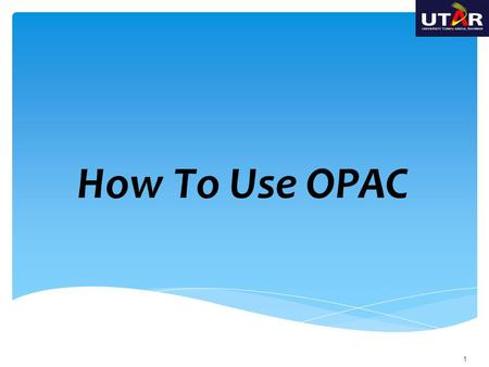 How To Use OPAC.