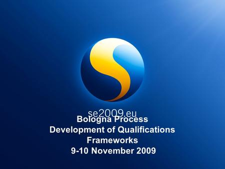 Bologna Process Development of Qualifications Frameworks 9-10 November 2009.