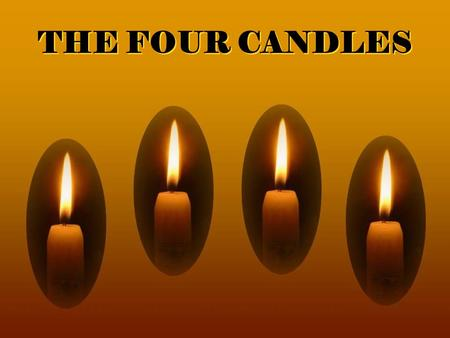 THE FOUR CANDLES.