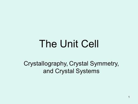 Crystallography, Crystal Symmetry, and Crystal Systems