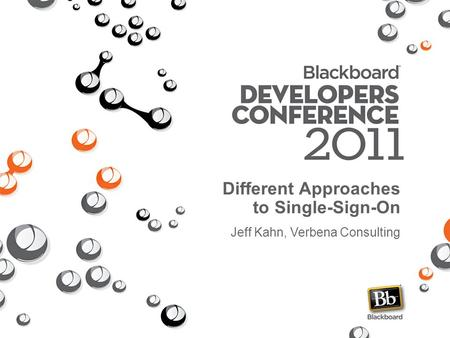 Different Approaches to Single-Sign-On Jeff Kahn, Verbena Consulting.