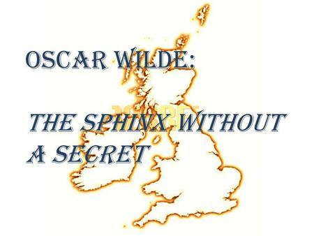 Oscar Wilde: The sphinx without a secret.