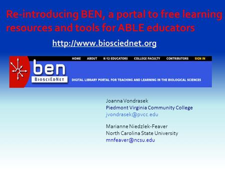 Re-introducing BEN, a portal to free learning resources and tools for ABLE educators Joanna Vondrasek Piedmont Virginia Community.
