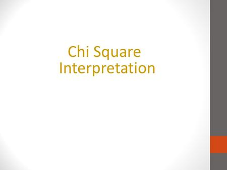 Chi Square Interpretation. Examples of Presentations The following are examples of presentations of chi-square tables and their interpretations. These.