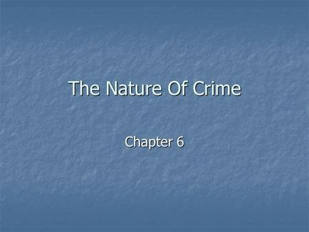 The Nature Of Crime Chapter 6.