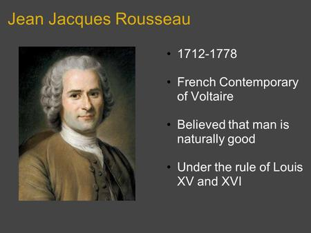 Jean Jacques Rousseau French Contemporary of Voltaire