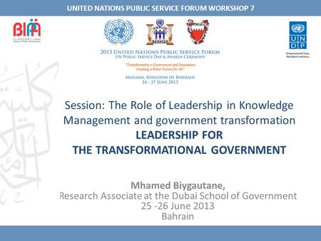 Session: The Role of Leadership in Knowledge Management and government transformation LEADERSHIP FOR THE TRANSFORMATIONAL GOVERNMENT Mhamed Biygautane,