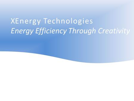 XEnergy Technologies Energy Efficiency Through Creativity.