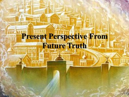 Present Perspective From Future Truth. Is 9:3: A Prayer You will cause to increase the nation. To it you will cause to be great the jubilation They will.