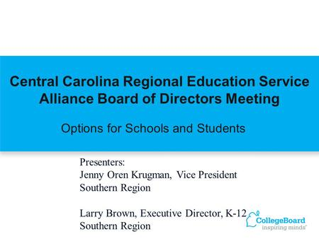 Options for Schools and Students Central Carolina Regional Education Service Alliance Board of Directors Meeting Presenters: Jenny Oren Krugman, Vice President.