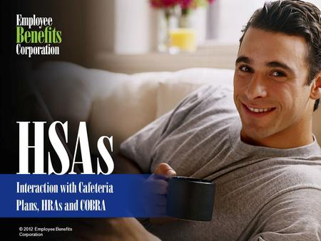 HSAs – Interaction with Cafeteria Plans, HRAs and COBRA