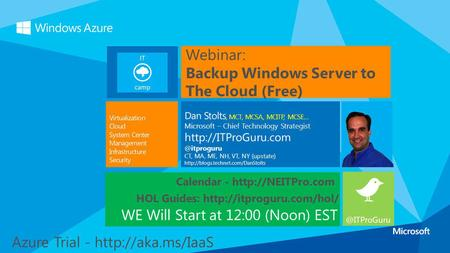 Webinar: Backup Windows Server to The Cloud (Free) WE Will Start at 12:00 (Noon) EST More Jobs Owner - Bay State Integrated Technology, Inc. (www.BayStateTechnology.com)
