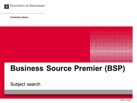 Business Source Premier (BSP) Subject search University Library click = next.