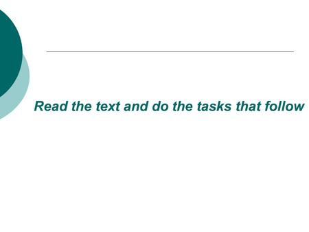Read the text and do the tasks that follow