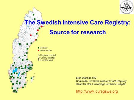 Member Non-member Regional hospital County hospital Local hospital The Swedish Intensive Care Registry: Source for research  Sten.