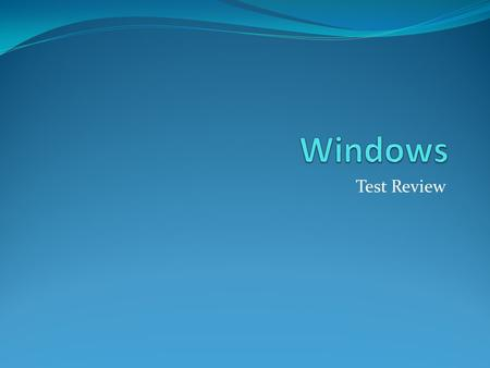 Windows Test Review.