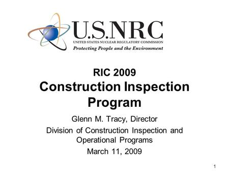 1 RIC 2009 Construction Inspection Program Glenn M. Tracy, Director Division of Construction Inspection and Operational Programs March 11, 2009.