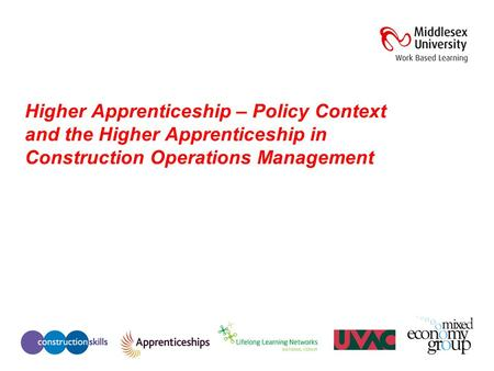 Higher Apprenticeship – Policy Context and the Higher Apprenticeship in Construction Operations Management.