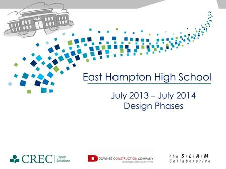 East Hampton High School July 2013 – July 2014 Design Phases.