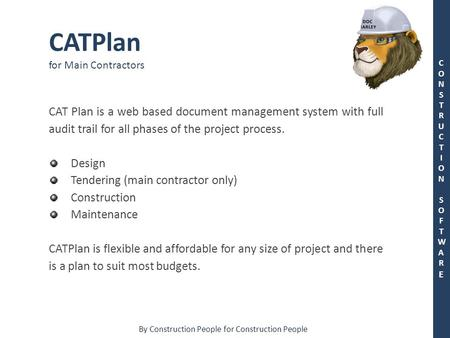 By Construction People for Construction People CONSTRUCTION SOFTWARECONSTRUCTION SOFTWARE CATPlan for Main Contractors CAT Plan is a web based document.