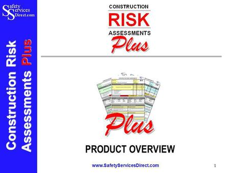 Construction Risk Assessments Plus www.SafetyServicesDirect.com 1 PRODUCT OVERVIEW.