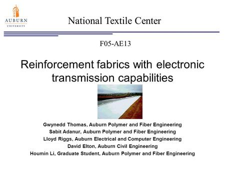 Reinforcement fabrics with electronic transmission capabilities Gwynedd Thomas, Auburn Polymer and Fiber Engineering Sabit Adanur, Auburn Polymer and Fiber.