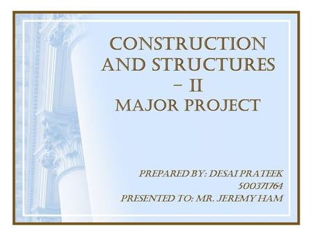CONSTRUCTION AND STRUCTURES – II MAJOR PROJECT