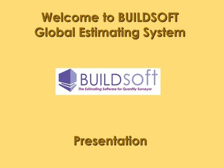 Welcome to BUILDSOFT Global Estimating System