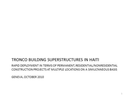 TRONCO BUILDING SUPERSTRUCTURES IN HAITI
