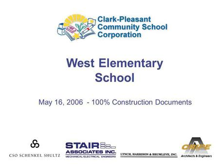 West Elementary School May 16, 2006 - 100% Construction Documents.