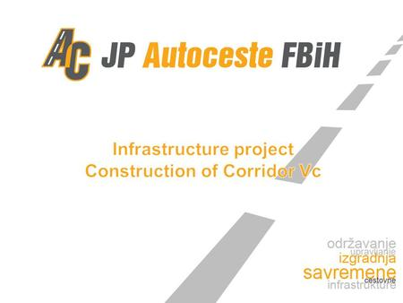 About us Motorways of Federation of B&H Ltd Mostar is 100% owned by the Government of Federation of B&H Motorways of FB&H is responsible for managing,