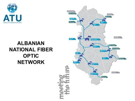 Infrastrukturë Backbone ALBANIAN NATIONAL FIBER OPTIC NETWORK.