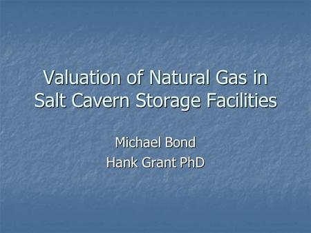 Valuation of Natural Gas in Salt Cavern Storage Facilities