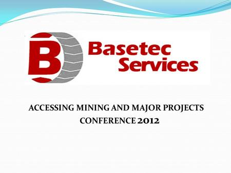 ACCESSING MINING AND MAJOR PROJECTS CONFERENCE 2012.