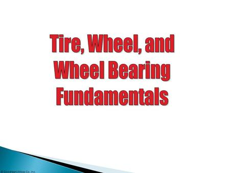 Tire, Wheel, and Wheel Bearing Fundamentals.