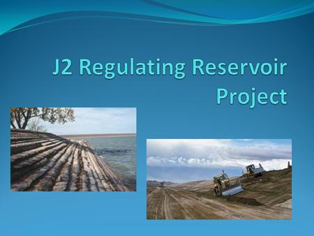 J2 Regulating Reservoir Project