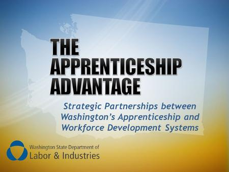 Strategic Partnerships between Washingtons Apprenticeship and Workforce Development Systems.
