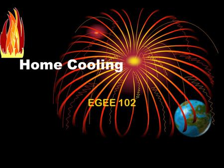 Home Cooling EGEE 102. EGEE 102 - Pisupati2 Function of an Air conditioner.