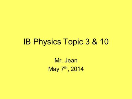 IB Physics Topic 3 & 10 Mr. Jean May 7 th, 2014. The plan: Video clip of the day Thermodynamics Carnot Cycle Second Law of Thermodynamics Refrigeration.