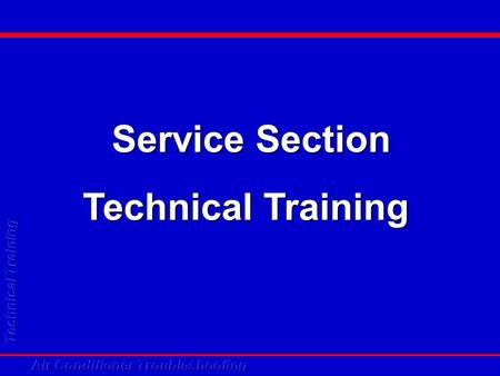 Service Section Technical Training.