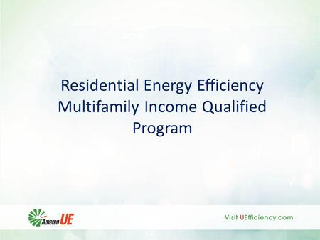 Residential Energy Efficiency Multifamily Income Qualified Program.