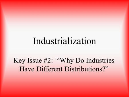 "Key Issue #2: ""Why Do Industries Have Different Distributions?"""