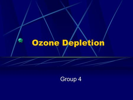 Ozone Depletion Group 4. How Do We Know? Satellite Data From 1979 to 1995, ozone concentration declined by 6% in the latitudes 60 degrees north to 60.