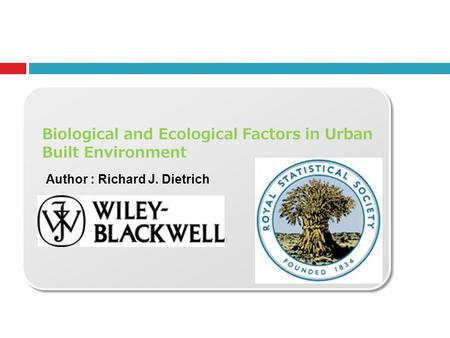 Biological and Ecological Factors in Urban Built Environment Author : Richard J. Dietrich.