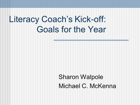 Literacy Coach's Kick-off: Goals for the Year