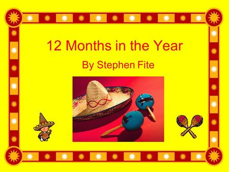 12 Months in the Year By Stephen Fite.